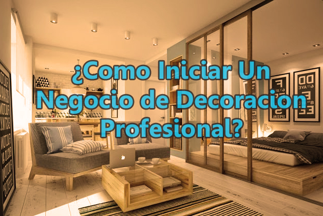 Como iniciar un negocio de decoraci n profesional for Decoracion de negocios